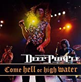 Come Hell Or High Water by Deep Purple (1998-06-02)