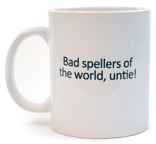 Bad Spellers Coffee Or Tea Mug