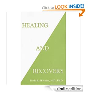 Healing and Recovery David Hawkins M.D. Ph.D.