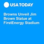 Browns Unveil Jim Brown Statue at FirstEnergy Stadium | Steven Dilsizian