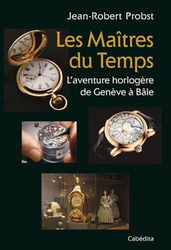 les-maitres-du-temps-laventure-horlogere-de-geneve-a-bale