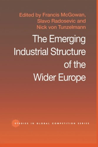 The Emerging Industrial Structure of the Wider Europe (Routledge Studies in Global Competition)