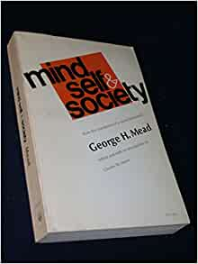 mind self and society Mind, self, and society is a book based on the teachings of american sociologist george herbert mead 's, published posthumously in 1934 by his students it is credited as the basis for the theory of symbolic interactionism .