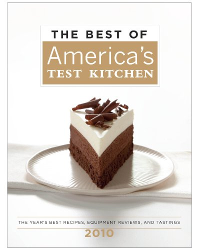 The Best of America's Test Kitchen 2010 (Best of America's Test Kitchen Cookbook: The Year's Best Recipes)