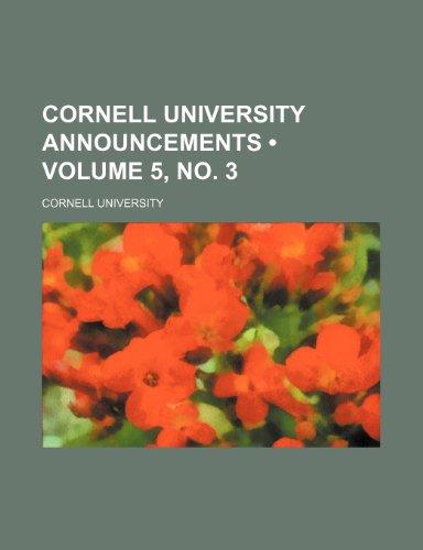 Cornell University Announcements (Volume 5, no. 3)