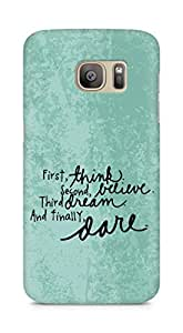 AMEZ think belive dream dare Back Cover For Samsung Galaxy S7 Edge