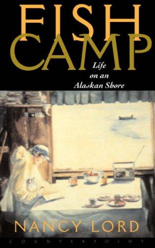 Fishcamp : Life on an Alaskan Shore, NANCY LORD, LAURA SIMONDS SOUTHWORTH