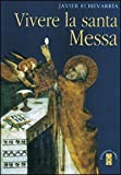 img - for Vivere la Santa Messa book / textbook / text book