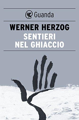 Sentieri nel ghiaccio  | Of Walking in Ice (2007)