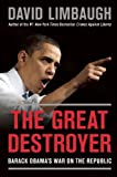 Image of The Great Destroyer: Barack Obama's War on the Republic