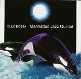 Blue Bossa Manhattan Jazz Quintet