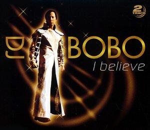 DJ Bobo - I Believe/2 Track - Zortam Music
