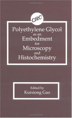 Polyethylene Glycol As An Embedment For Microscopy And Histochemistry