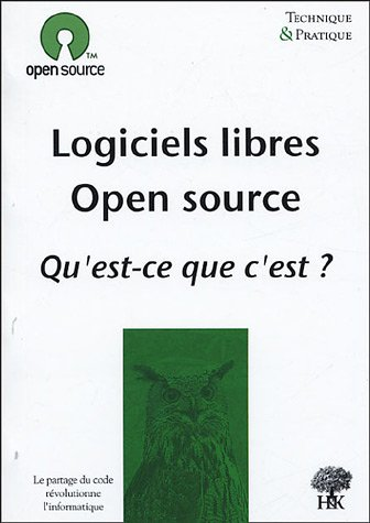Logiciels libres - Open source Qu'est-ce que c'est ?