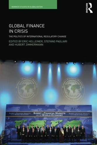 Global Finance in Crisis: The Politics of International Regulatory Change (Routledge Studies in Globalisation)