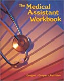 The Medical Assistant: Workbook