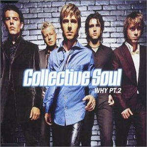 Collective Soul - Why Pt. 2 - Zortam Music