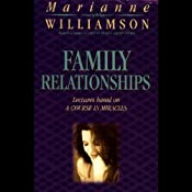 Family Relationships | [Marianne Williamson]