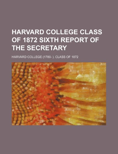 Harvard College Class of 1872 Sixth Report of the Secretary