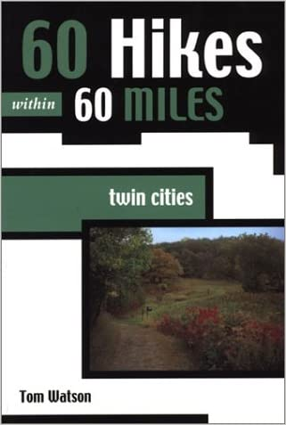 60 Hikes Within 60 Miles: Twin Cities