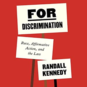 For Discrimination: Race, Affirmative Action, and the Law | [Randall Kennedy]