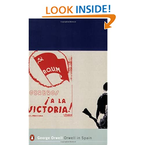 Orwell in Spain: The Full Text of Homage to Catalonia, with Associated Articles, Reviews and Letters from the Complete Works of George (Penguin Modern Classics)