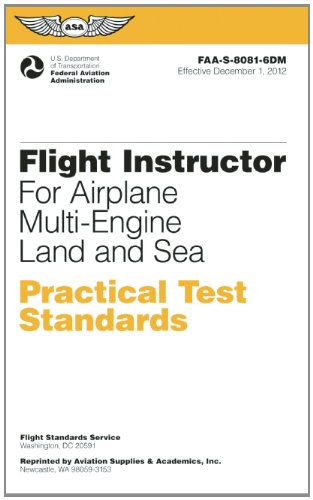 Flight Instructor Practical Test Standards For Airplane Multi-Engine Land And Sea: Faa-S-8081-6D (Practical Test Standards Series)