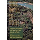 Timber, Tourists, and Temples: Conservation And Development In The Maya Forest Of Belize Guatemala And Mexico [Paperback] [1997] 1 Ed. Richard B. Primack, David Bray, Hugo A. Galletti, Ismael Ponciano