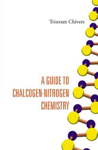 A Guide To Chalcogen-nitrogen Chemistry