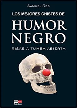 Los mejores chistes de humor negro: 9788479279264: Amazon