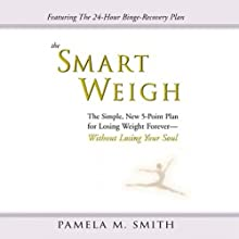 Smart Weigh (       UNABRIDGED) by Pamela M. Smith Narrated by Elisabeth Rodgers