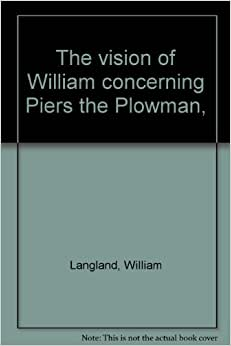explication of piers plowman by william Piers plowman : the prologue and passus i-vii of the b text as found in bodleian manuscript (clarendon medieval and tudor series) by william langland and a great selection of similar used, new and collectible books available now at abebookscom.