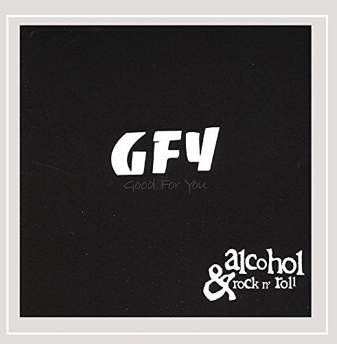 Good For You - Alcohol & Rock N' Roll