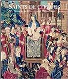 img - for Saints de Choeurs: Tapisseries du Moyen Age et de la Renaissance book / textbook / text book