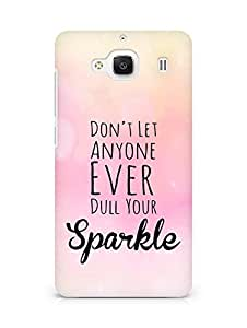 AMEZ dont let anyone dull your sparkle Back Cover For Xiaomi Redmi 2 Prime