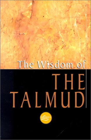The Wisdom Of The Talmud: A Thousand Years of Jewish Thought