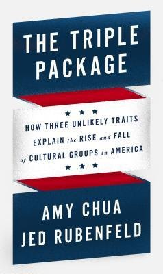 [ THE TRIPLE PACKAGE: HOW THREE UNLIKELY TRAITS EXPLAIN THE RISE AND FALL OF CULTURAL GROUPS IN AMERICA By Chua, Amy ( Author ) Hardcover Feb-04-2014 (The Triple Package By Amy Chua compare prices)