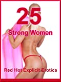 img - for 25 Strong Women: Twenty-Five Erotica Stories with Ladies in Control book / textbook / text book