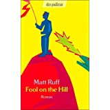 "Fool on the Hill: Romanvon ""Matt Ruff"""