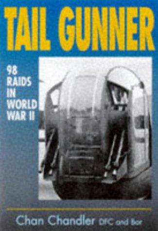 Tail Gunner: 98 Raids in World War II