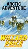 Arctic Adventure (0099183218) by Price, Willard
