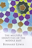 Multiple Identities of the Middle East (Master Minds) (0297818465) by Lewis, Bernard