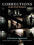 Corrections in the 21st Century: A Practical Approach (0534534961) by Carlson, Norman A.