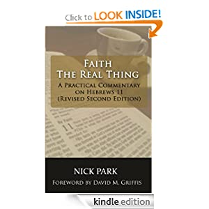 Faith - The Real Thing: A Practical Commentary on Hebrews 11