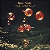 Who Do We Think We Are by Deep Purple Original recording reissued, Original recording remastered edition (2002) Audio CD