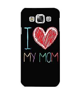 SAMSUNG GALAXY E5 I LOVE MOM Back Cover by PRINTSWAG