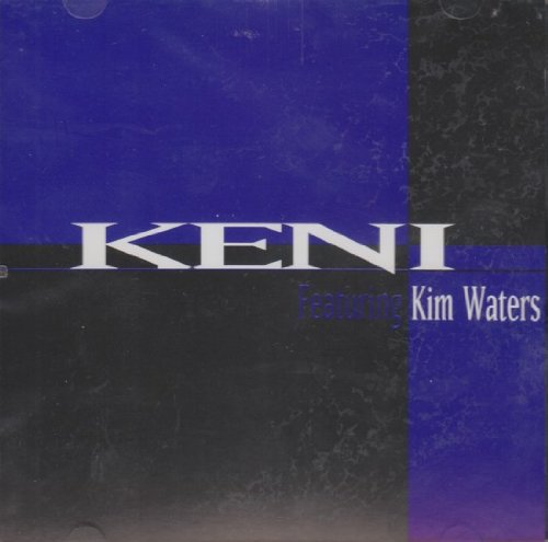 I Know How To Love You by Keni featuring Kim Waters
