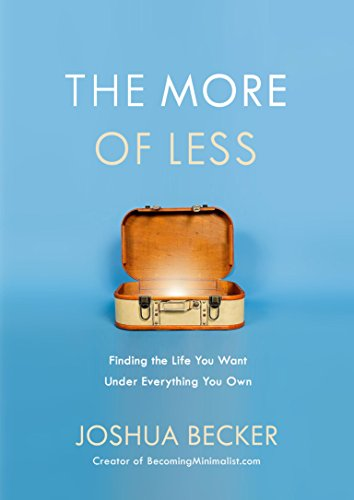 The More of Less: Finding the Life You Want Under Everything You Own cover