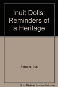 of a Heritage (9780919952386): Eva Strickler, Anaoyok Alookee: Books