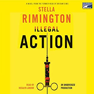 Illegal Action | [Stella Rimington]